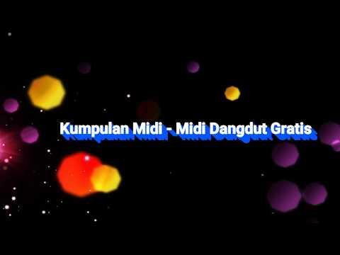 Kumpulan Midi - Midi Dangdut Gratis