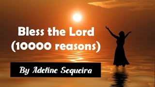 Matt Redman- (10000 reasons) Bless the Lord | Piano Cover and Lyrics by Adeline Sequeira