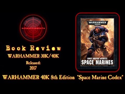 Space Marine Codex NEW *8th Edition* Warhammer 40000 Book Review HD