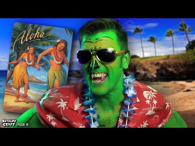 Aloha, Foolish Mortals! | DAYGLO'S CRYPT Ep.10