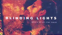 The Weeknd - Blinding Lights (Itay Galo Remix)