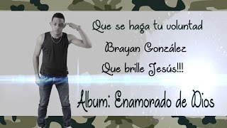 Brayan González-Que se haga tu voluntad(Musica Cristiana Trap)Prod. Que brille Jesús Studio