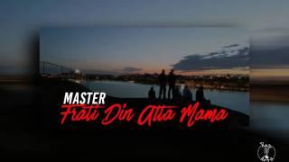 MASTER - Frati Din Alta Mama (Lyrics Video) [Prod. Case-g Music]