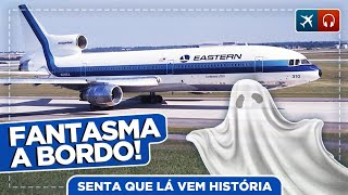 Os Fantasmas do Voo Eastern 401 EP #499