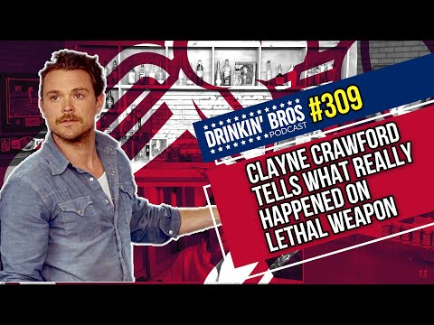 Drinkin Bros Podcast #309 - Clayne Crawford tells What REALLY Happened On Lethal Weapon