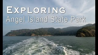 Angel Island State Park: Exploring the Perimeter Trail & Immigration Station