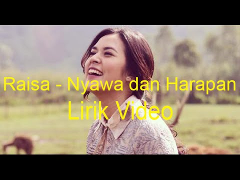 Raisa - Nyawa Dan Harapan (lirik Video)