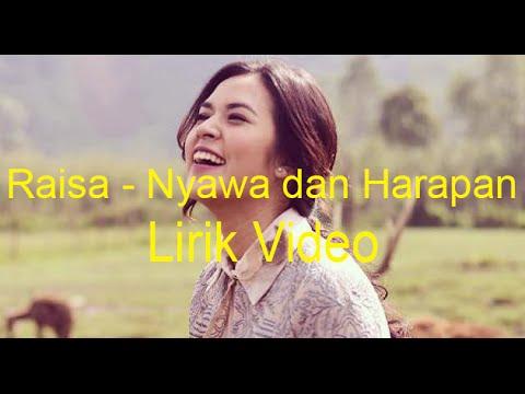 Raisa - Nyawa Dan Harapan (lirik video)