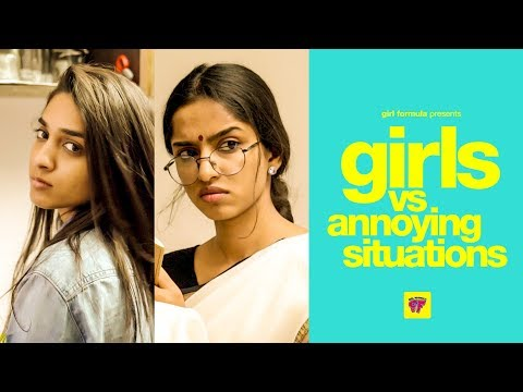 Girls vs Annoying Situations | Girl Formula | Chai Bisket