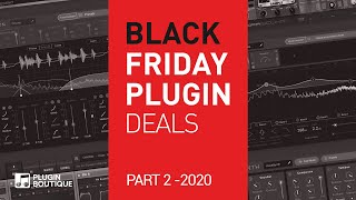 Our Top 10 Black Friday Plugin Deals | Part 2