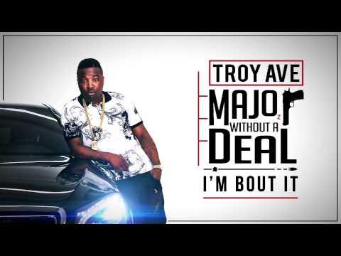 Troy Ave - I'm Bout It (feat. Fat Joe) (Audio)