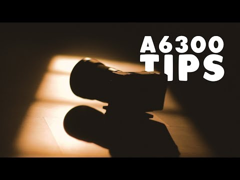 5 GREAT tips to make the most out of your Sony A6300 2017!