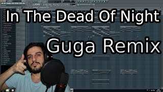 In the dead of night - (Guga remix)