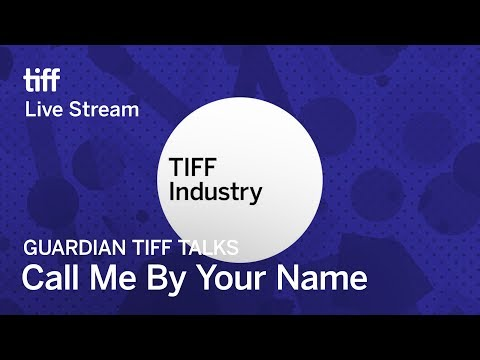 CALL ME BY YOUR NAME Guardian TIFF Talks   Festival 2017