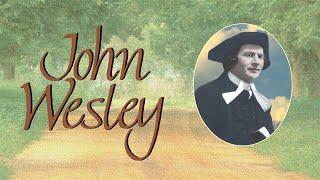 John Wesley | Full Movie | Leonard Sachs