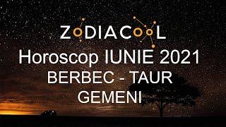 Horoscop luna Iunie 2021 pentru Berbec, Taur si Gemeni, oferit de ZODIACOOL