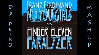Finger Eleven vs Franz Ferdinand - You Girls Paralyze (DJ Petro Mashup Remix) (Music Video)