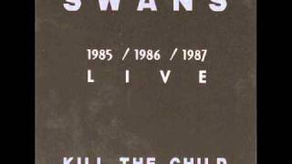 Swans - Kill the Child - A Screw (Holy Money)