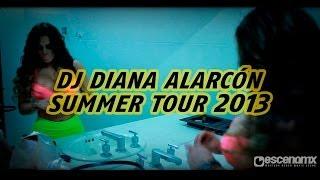 Dj Diana Alarcon - Summer tour 2013