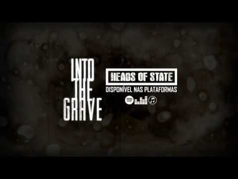 INTO THE GRAVE - HEADS OF STATE