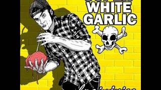 Super White Garlic - Society Hate Me