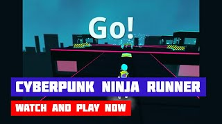 Cyberpunk Ninja Runner · Game · Gameplay