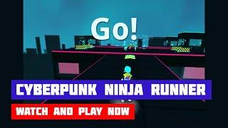 Cyberpunk Ninja Runner · Game · Gameplay