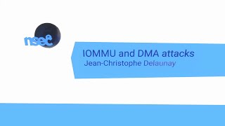 NorthSec 2020 – Jean Christophe Delaunay – IOMMU and DMA attacks