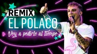 El Polaco - Voy a pedirle al tiempo ► Tropi Flow Remix