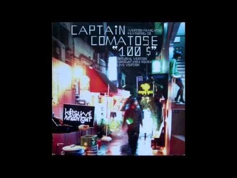 Captain Comatose - 100$ (version french)