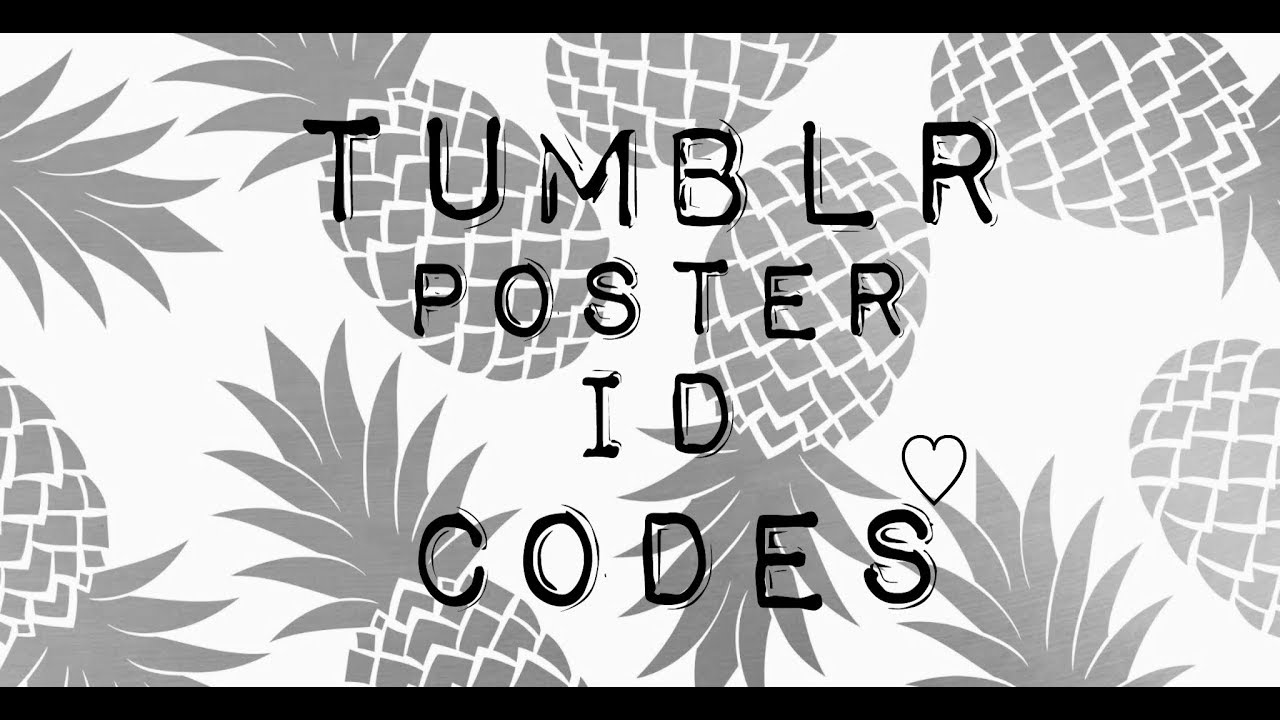 Tumblr poster id codes bloxburg