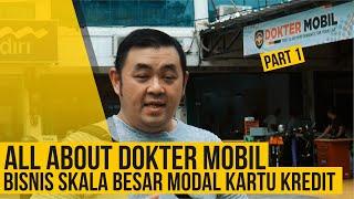 Download All About DOKTER MOBIL | Bisnis Skala Besar Modal Kartu Kredit ( Part 1 ) Mp3 and Videos