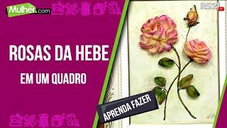 Rosas da Hebe em um quadro por Valeria Soares - 07/08/2013 - Mulher.com - P 2/2 thumbnail