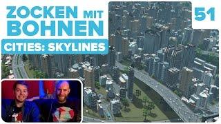 [51] Cities: Skylines mit Hannes und Steffen | Zocken mit Bohnen | 06.11.2015