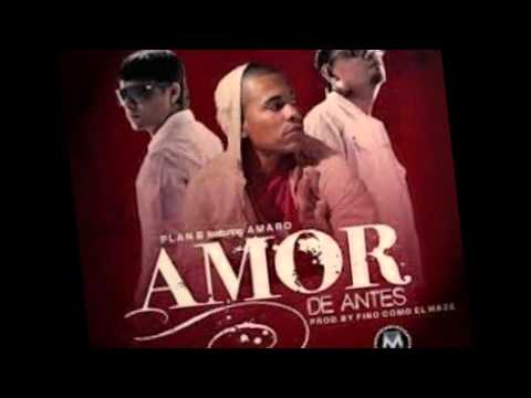 Amor De Antes Plan B ft Amaro Ñengo Flow 2013.wmv