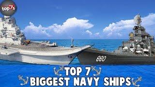Top 7 BIGGEST Navy War Ships 2016
