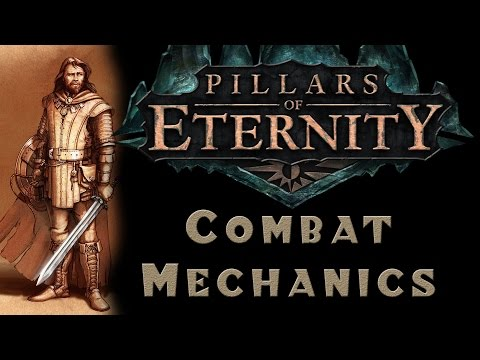 Pillars of Eternity - Combat Mechanics Tutorial & Guide