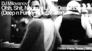 DJ Milovanov - Ohh, Shit, Nobody Likes Deep House Mix (2005)