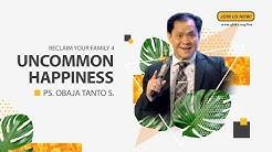 Kebahagiaan Yang Tidak Biasa - Ps Obaja Tanto Setiawan