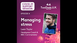 TwoDads.U.K COVID-19 Support Session - Managing Stress with Leon Taylor, the voice of BBC Diving