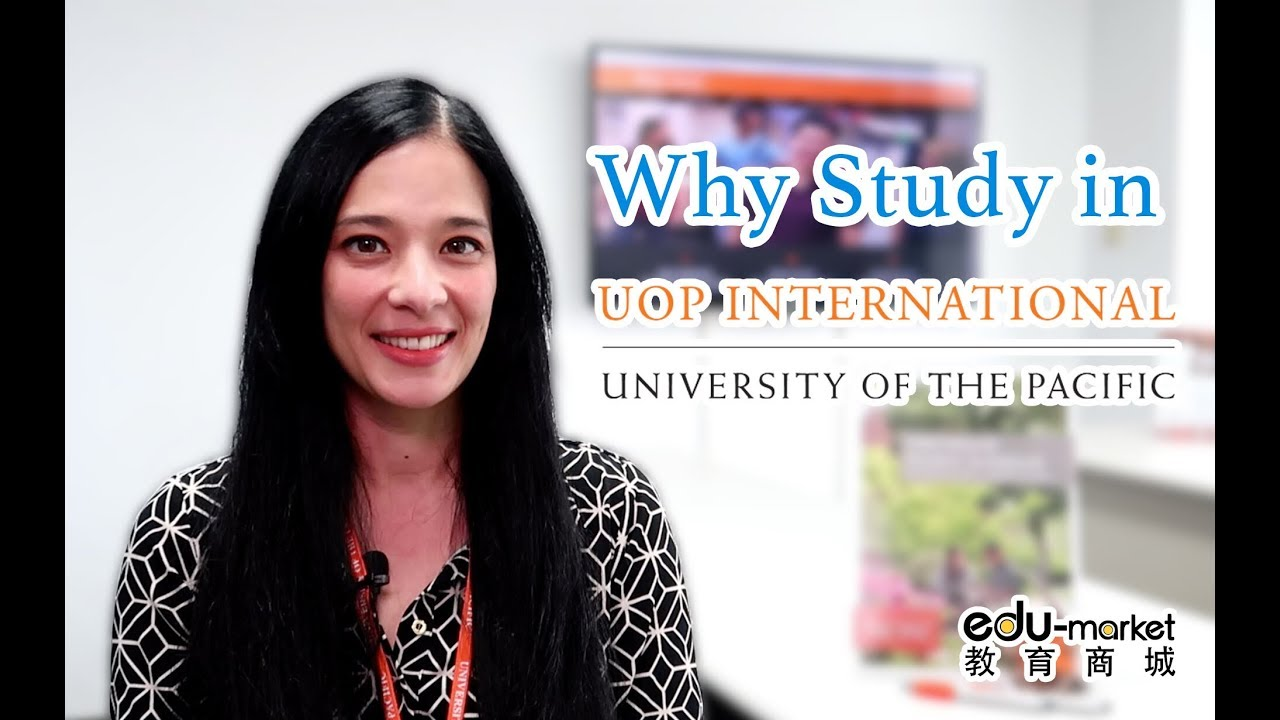 Why study in University of Pacific | ft. UOPI  | 【edu-market】