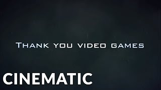 Epic Cinematic | Thank you Video Games (Epic Emotional Action) - Epic Music VN