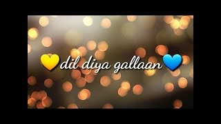 Best of whatsapp status video song // Dil Diyan Gallan