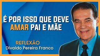Honrar pai e mãe - Divaldo Pereira Franco