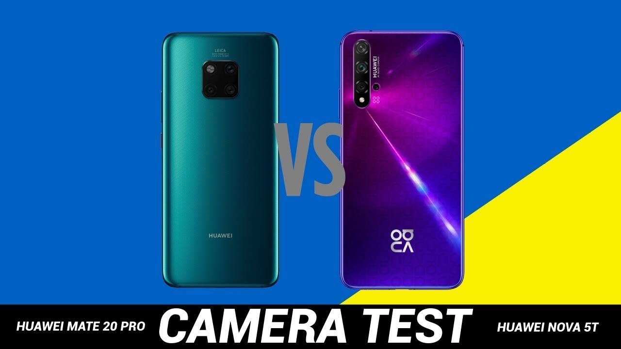 Huawei Mate 20 Pro Vs Huawei Nova 5t Camera Test Comparison Big Difference Youtube