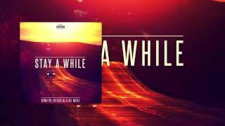 Dimitri Vegas & Like Mike - Stay A While (Radio Edit)