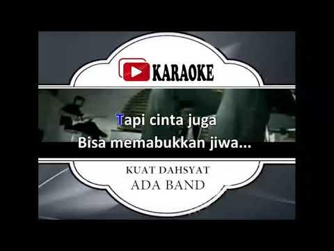 Lagu Karaoke ADA BAND - KUAT DAHSYAT (POP INDONESIA) | Official Karaoke Musik Video