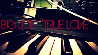 "BIG JOE ""TRUE LOVE"" (INSTRUMENTAL)"