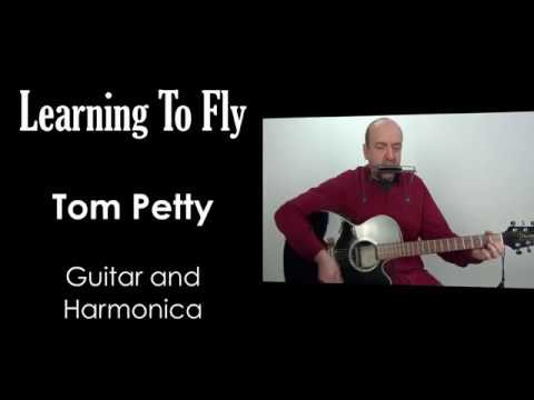 Learning To Fly Guitar and Harmonica Tom Petty - YouTube