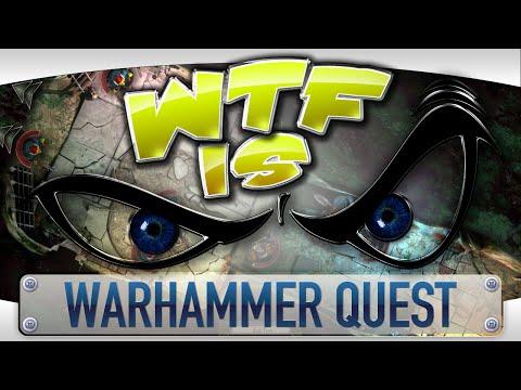 ► WTF Is... - Warhammer Quest ?